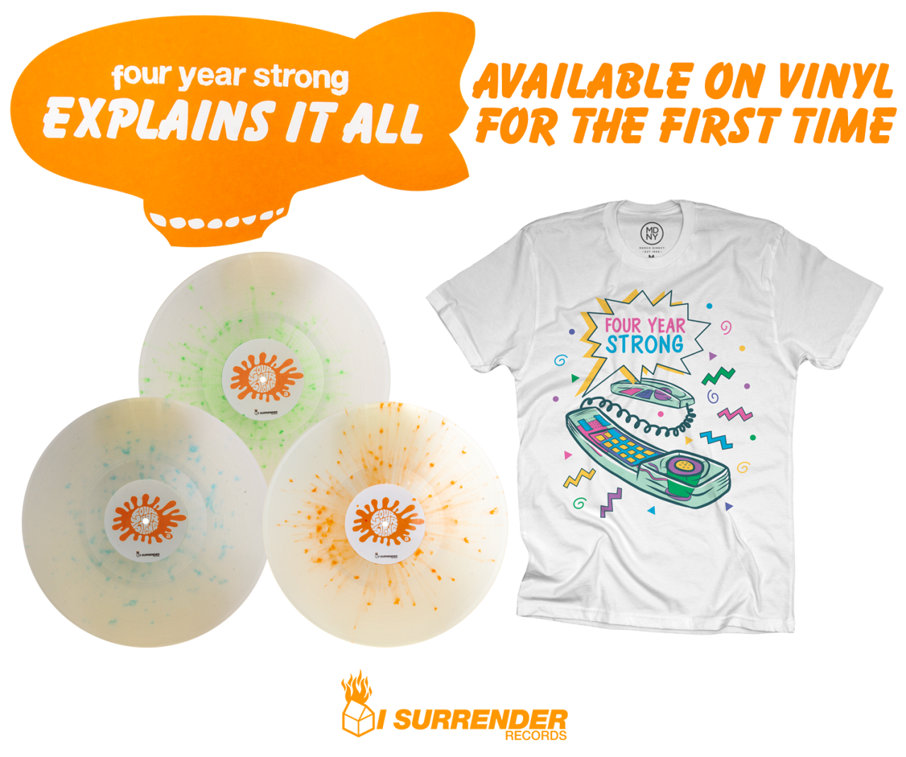 "It's here! Pre-order Four Year Strong's ""Explains It All"" on vinyl now in our  webstore .  It comes in the following variants:  Milky Clear w/ Orange Crush Splatter (limited to 400) Milky Clear w/ Kelly Green Splatter (limited to 384) Milky Clear w/ Electric Blue Splatter (limited to 269)"