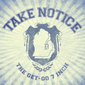"""So remember when we said the Take Notice """"Get-Go"""" 7"""" was available in pink in the I Surrender webstore? Well, we lied! You can actually grab it in WHITE right now at the ISUR MERCH STORE .  Also, the tracks are available digitally on iTunes RIGHT THIS SECOND for only $3.96. There's a bargain if I ever heard one! So whether you like the vinyl or the mp3s, don't miss out and get your copy now!"""