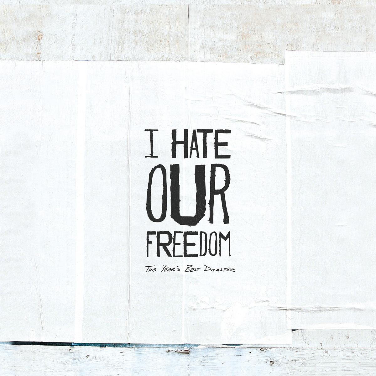 i_hate_our_freedom.jpg