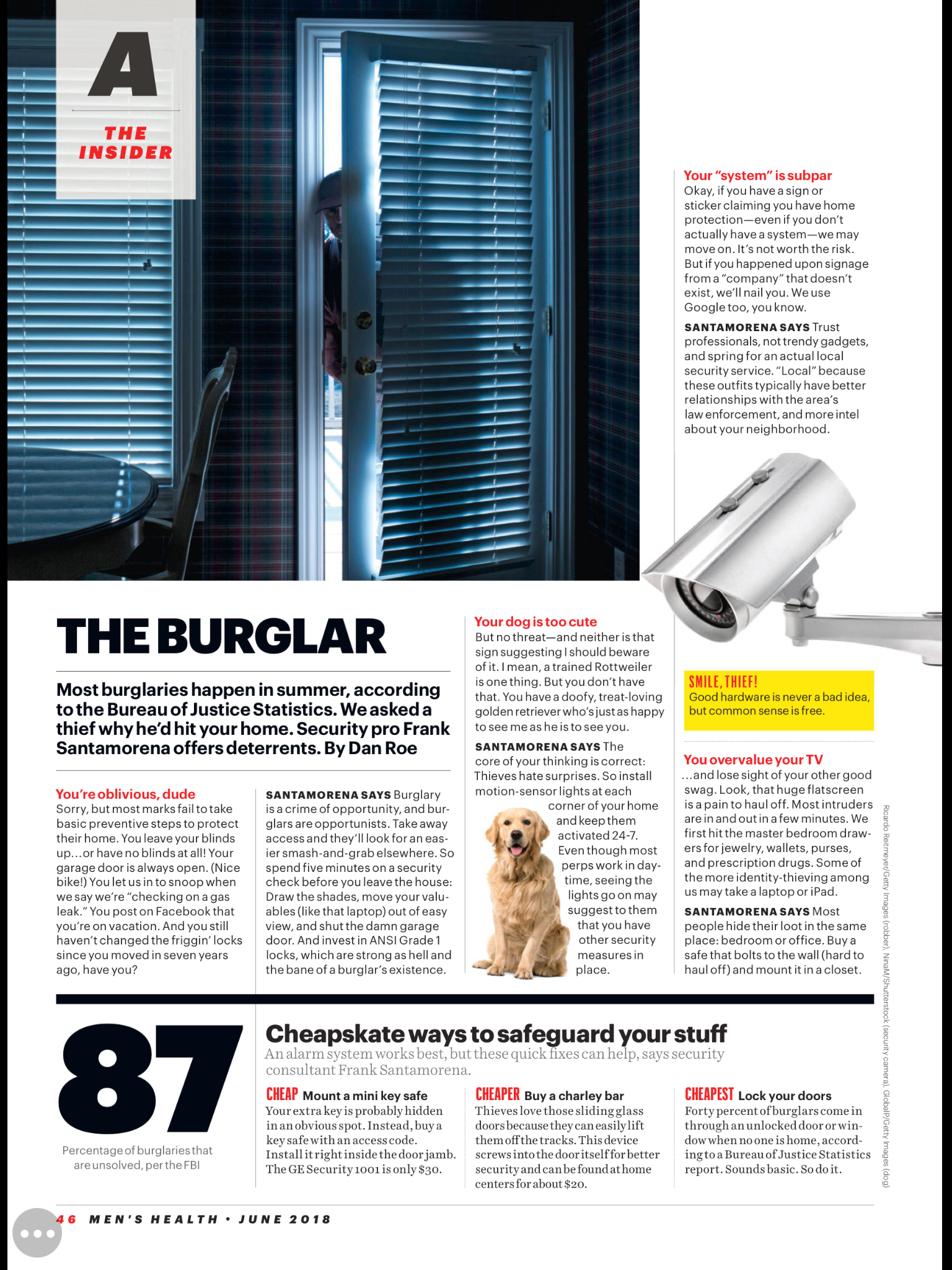 The Burglar - Most burglaries happen in summer, according to the Bureau of Justice Statistics. We asked a thief why he'd hit your home. Security pro Frank Santamorena offers deterrents. (June 2018)