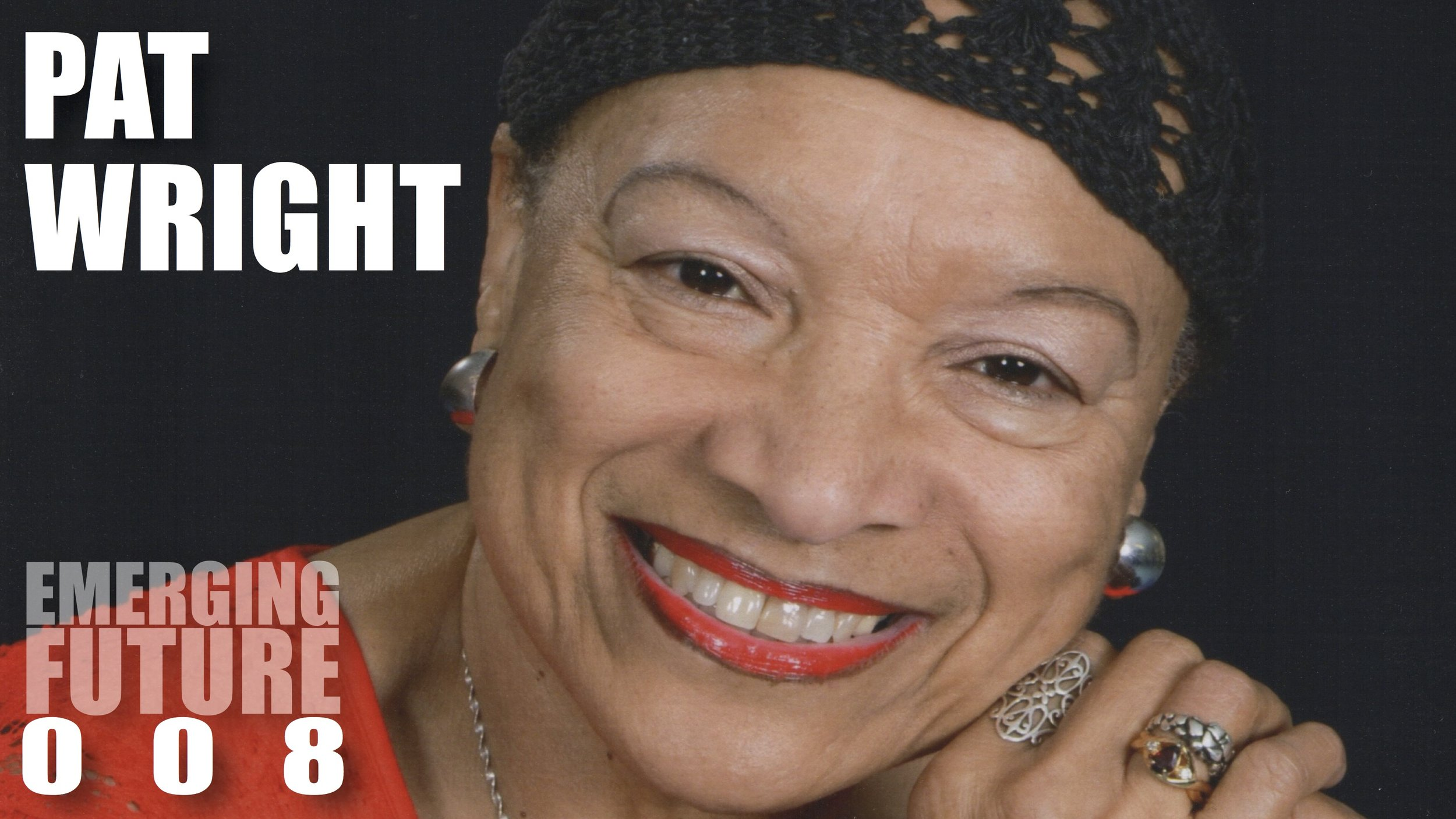 PAT WRIGHT: LIVING A TOTAL EXPERIENCE—OVERCOMING RACISM, PATRIARCHY AND JEALOUSY TO SHARE HER GIFT OF VOICE TO WORLD