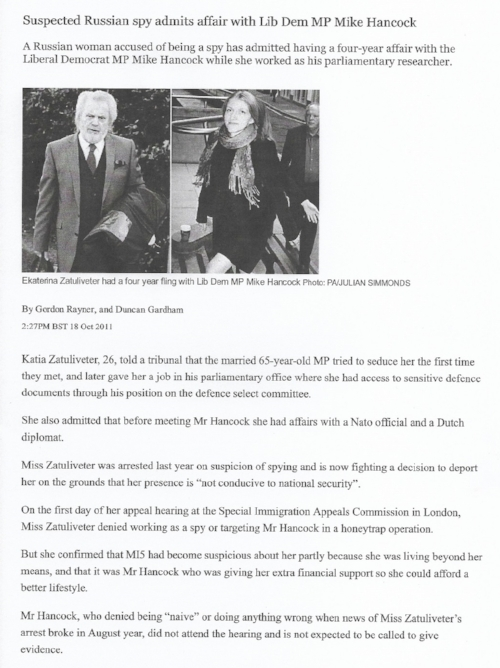 "The Telegraph, 18th October 2011 - http://www.telegraph.co.uk/news/politics/8834162/Suspected-Russian-spy-admits-affair-with-Lib-Dem-MP-Mike-Hancock.html. 'Miss Zatuliveter ... said, ""I didn't know about his private life until recently. I thought he was divorced and only found out he was married in 2010"".'"