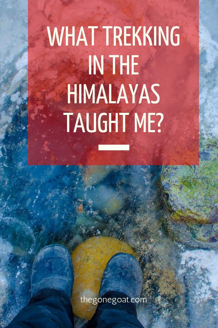 What Trekking In The Himalayas Taught Me