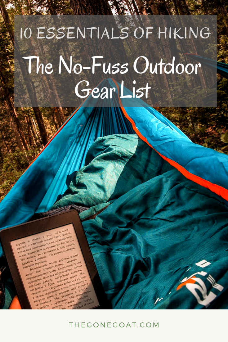 Hikes can turn into 'yikes' if you're not careful on where to spend your dollars. Here's the 10 essentials of hiking gear for the no-fuss outdoorsy person.