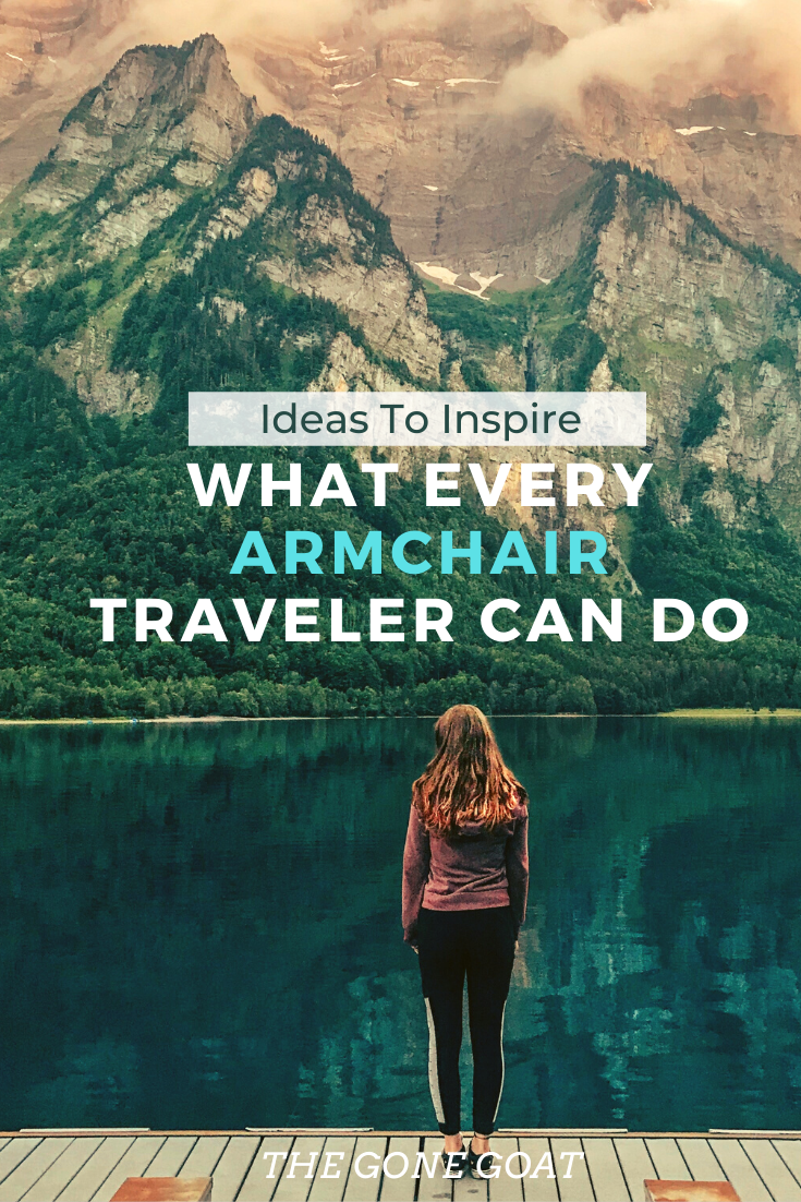 Given half a chance, we'd much rather hit the road than the armchair. Nothing can replace the intensity of authentic experience. But times like this call us to use our imagination. Here are some travel ideas to armchair travel and dream of underappreciated things to do and think about. #travelideas #traveldestinations #whattodo #thingstodo #whattododuringquarantine #athomeactivities #ideasforactivities