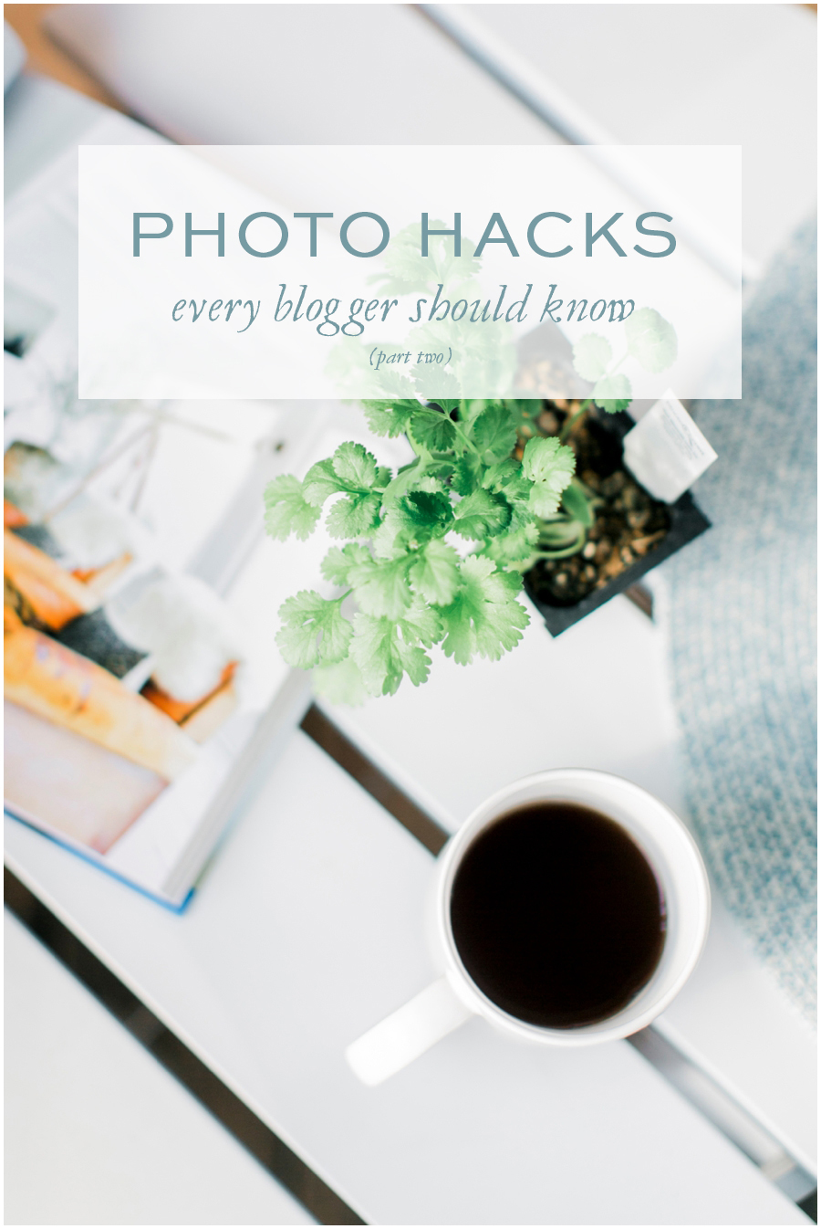 Photo hacks every blogger needs to know