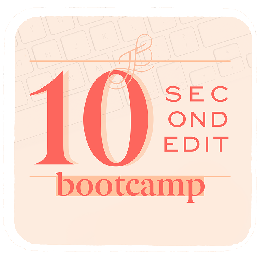 10 second edit bootcamp.png
