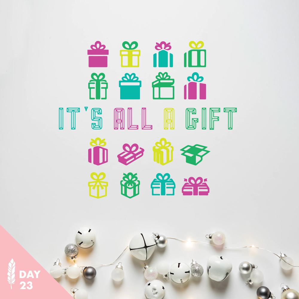 It's All a Gift