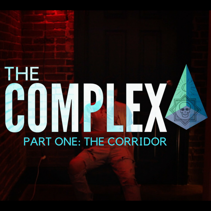 THE COMPLEX - PART ONE - THE CORRIDOR.png