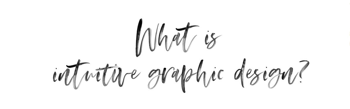 Intuitive graphic design