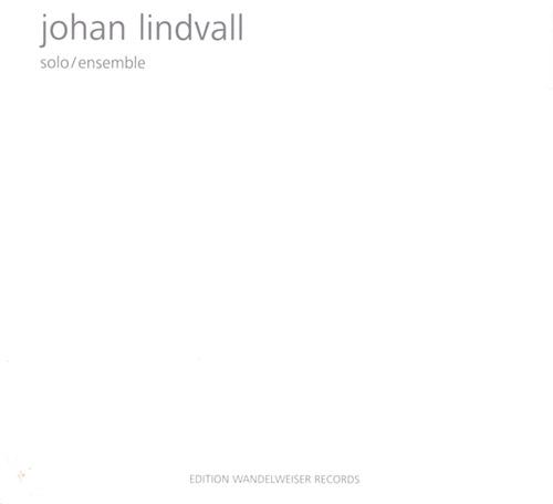 Johan Lindwall - Solo/Ensemble (Edition Wandelweiser, 2016)