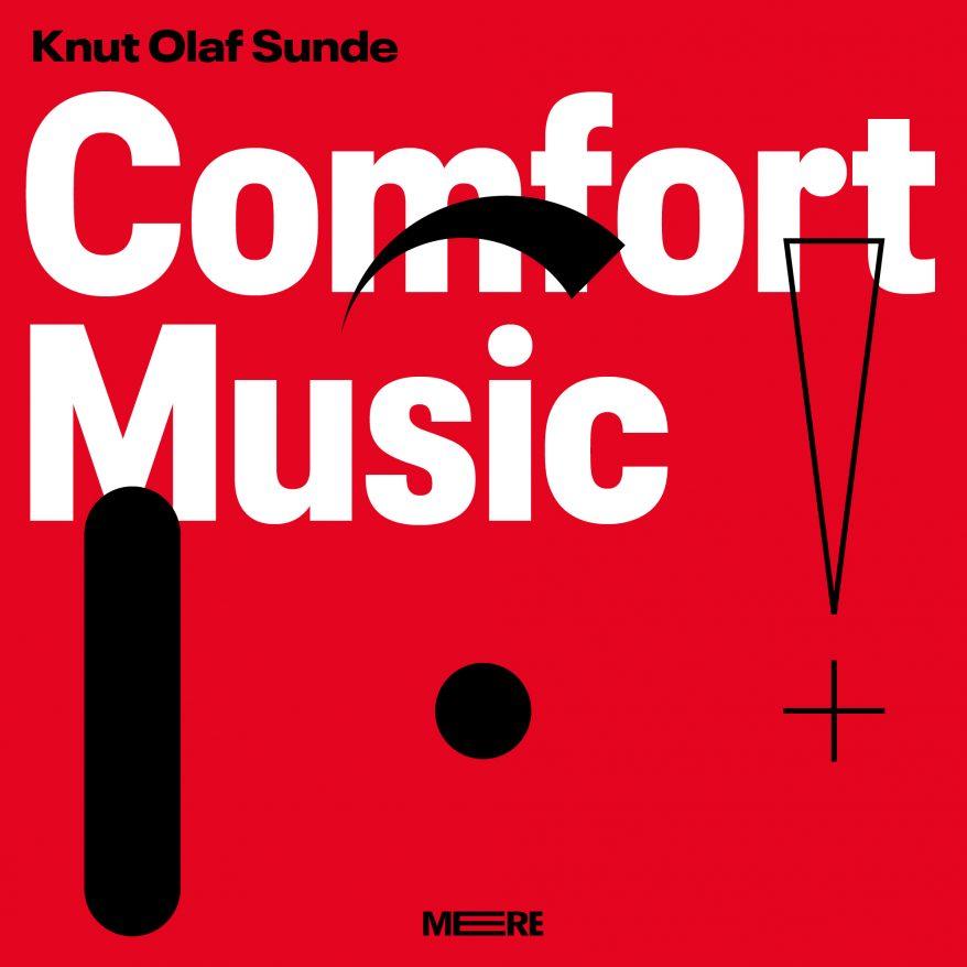 Knut Olaf Sunde & Aksiom ensemble - Comfort music (Mere records, 2018)