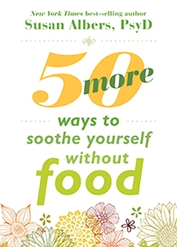 https://www.newharbinger.com/50-more-ways-soothe-yourself-without-food