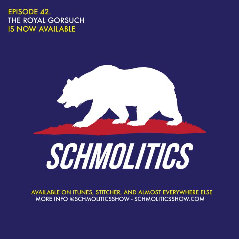Schmolitics Ep 42 The Royal Gorsuch