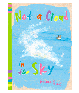 Not a Cloud in the Sky by Emma Quay children's book