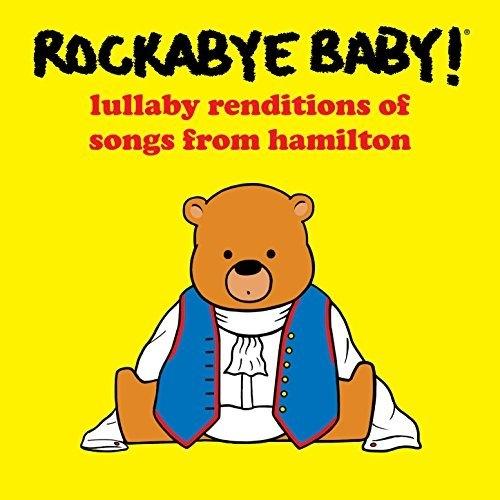 Rockabye Baby Hamilton Soundtrack, $8-.jpg