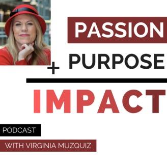 Passion + Purpose = Impact