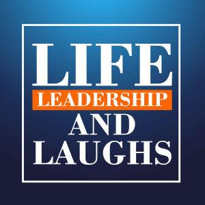 Life Leadership and Laughs.jpg