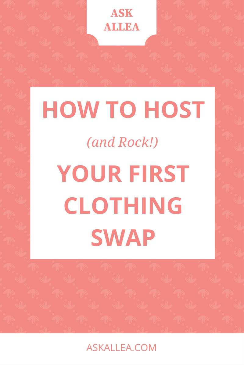 How to Host (and Rock!) Your First Clothing Swap // Ask Allea