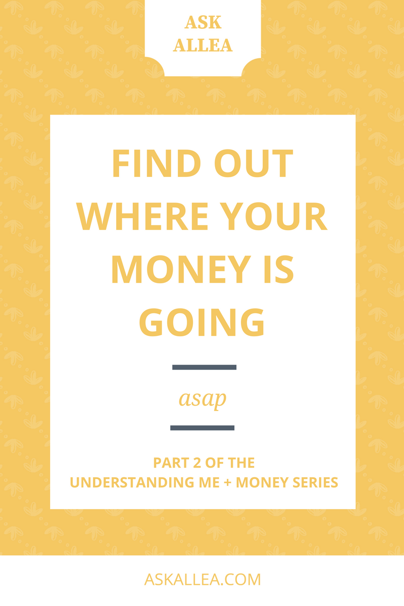 Find Out Where Your Money Is Going // Ask Allea