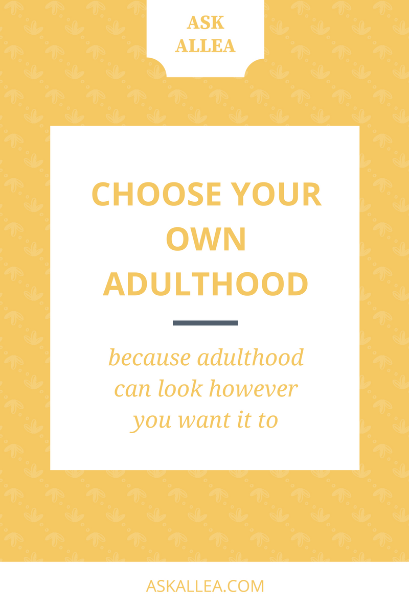 Choose Your Own Adulthood // Ask Allea