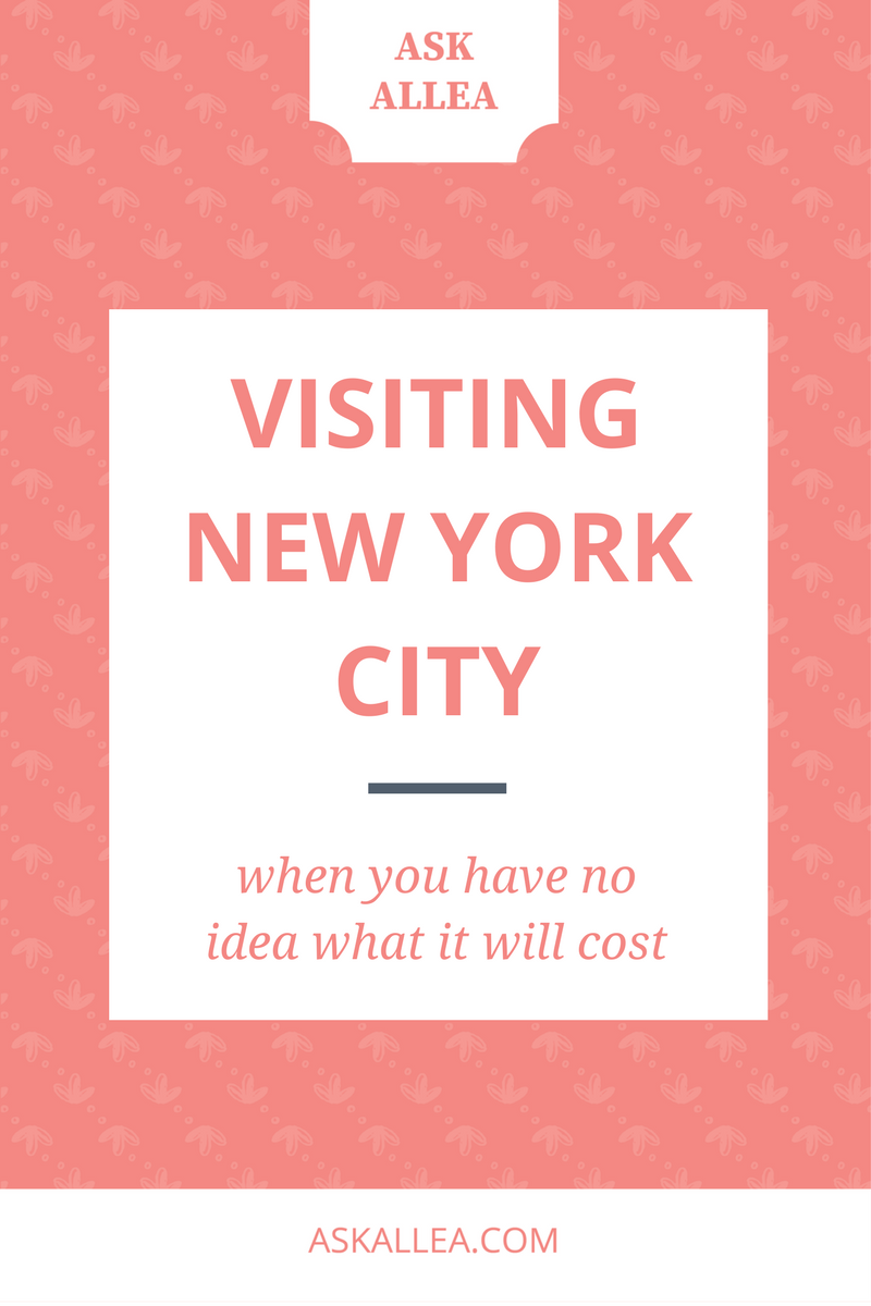 Visiting New York When You Have No Idea What It Will Cost // Ask Allea