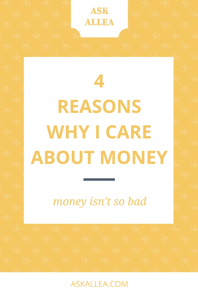 4 Reasons Why I Care About Money // Ask Allea