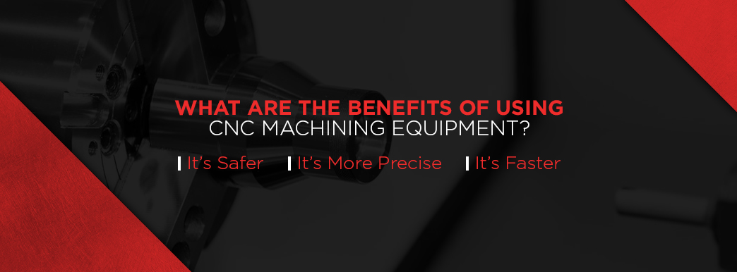 4-What-Are-the-Benefits-of-Using-CNC-Machining-Equipment.jpg