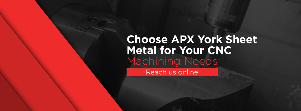 5-Choose-APX-York-Sheet-Metal-for-Your-CNC-Machining-Needs.jpg