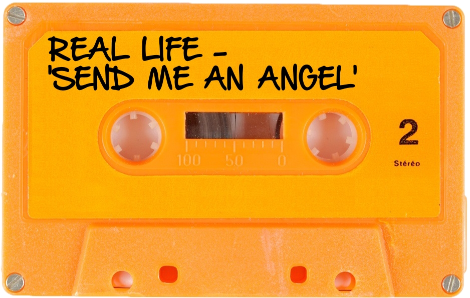 126 REAL LIFE - 'SEND ME AN ANGEL'.jpg