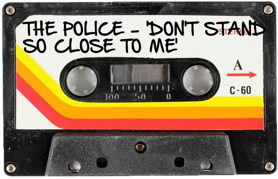 132 THE POLICE - 'DON'T STAND SO CLOSE TO ME'.jpg