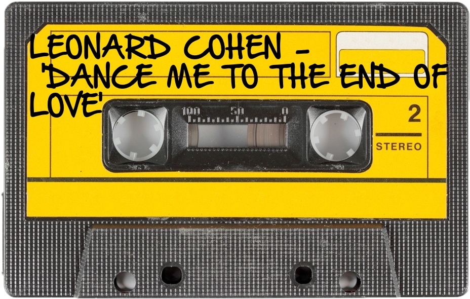 137 LEONARD COHEN - 'DANCE ME TO THE END OF LOVE'.jpg