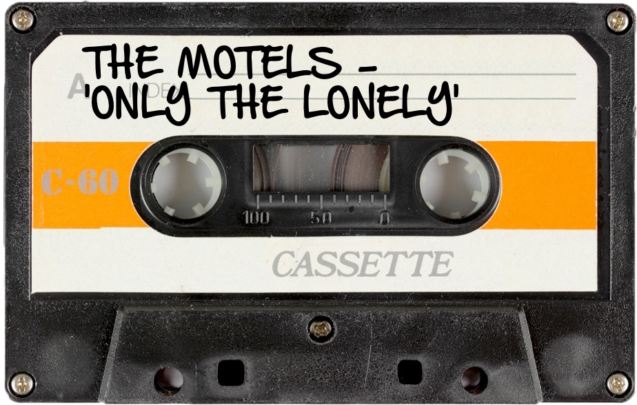 139 THE MOTELS - 'ONLY THE LONELY'.jpg