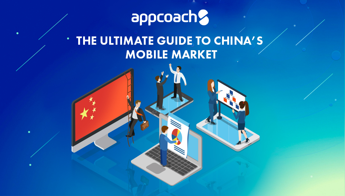 The Ultimate Guide to China's Mobile Market Appcoach