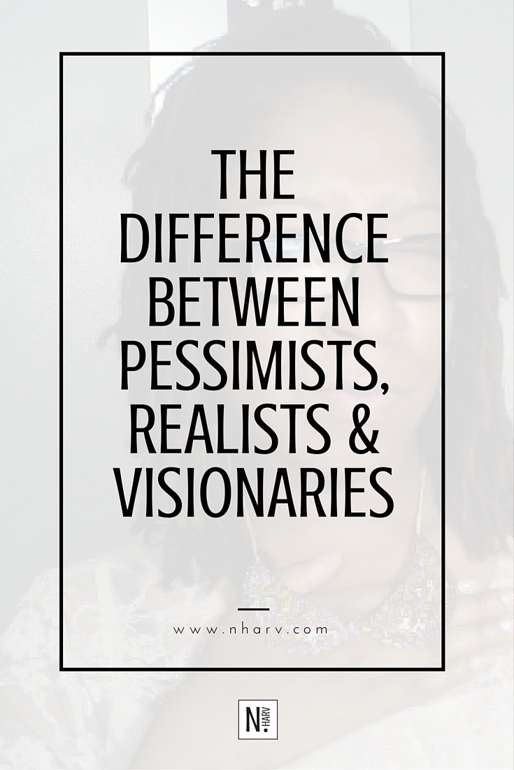 how to distinguish between pessimists, realists and visionaries