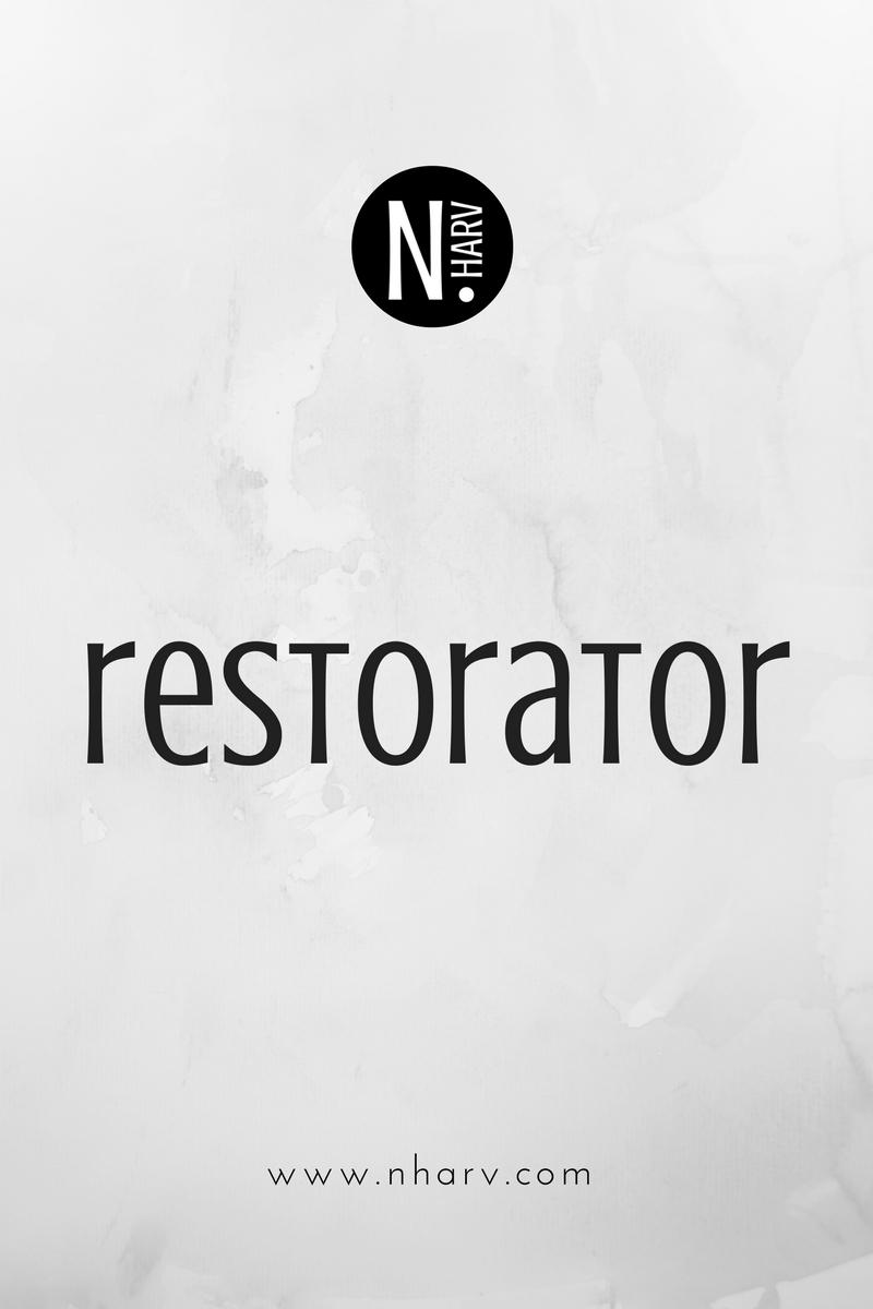 NHARV word of the day is restorator