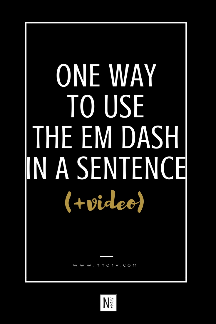 NHARV how to use the em dash in a sentence