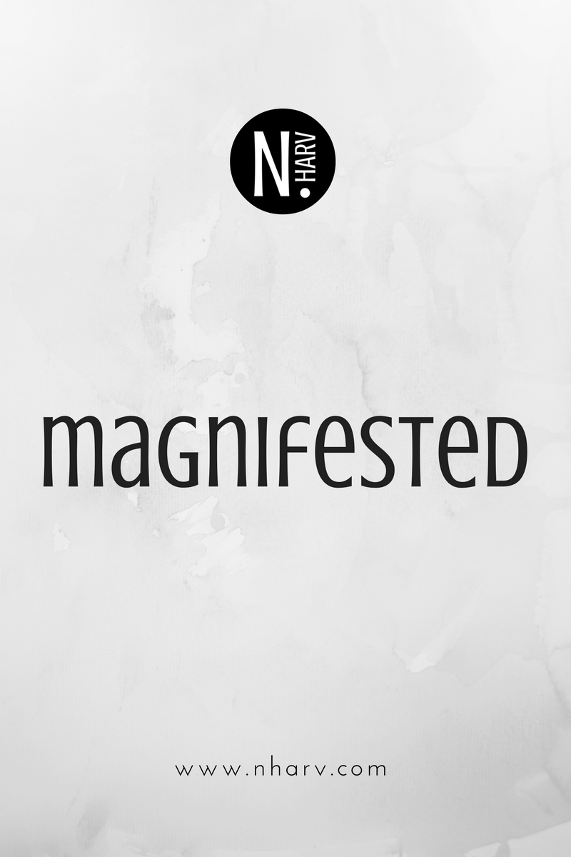 NHARV word of the day is magnifested