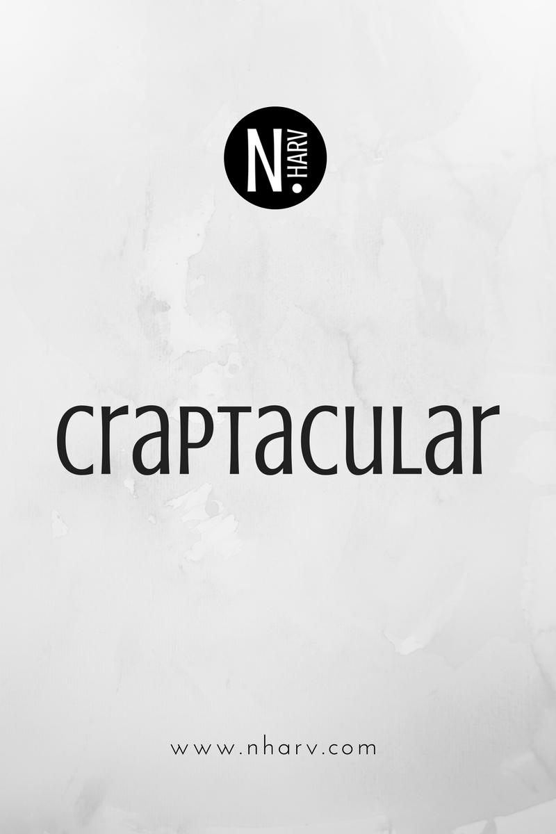 Word of the day is craptacular by Nailah Harvey.jpg