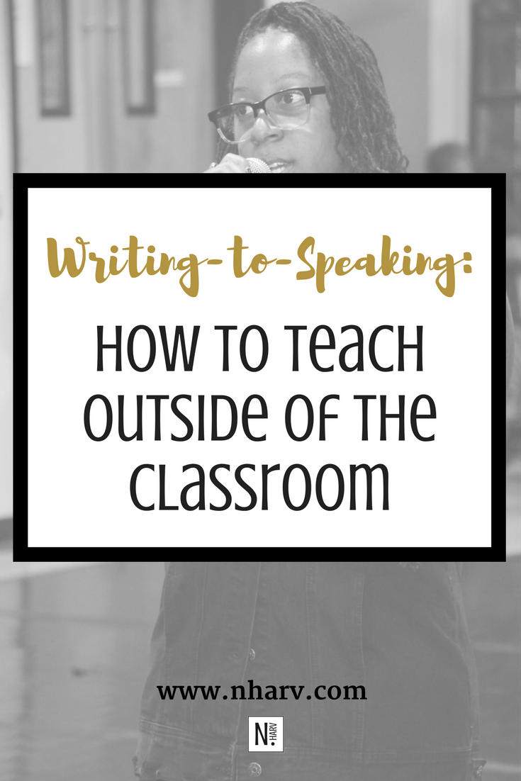 Writing to Speaking by Nailah Harvey_How to teach outside of the classroom.png