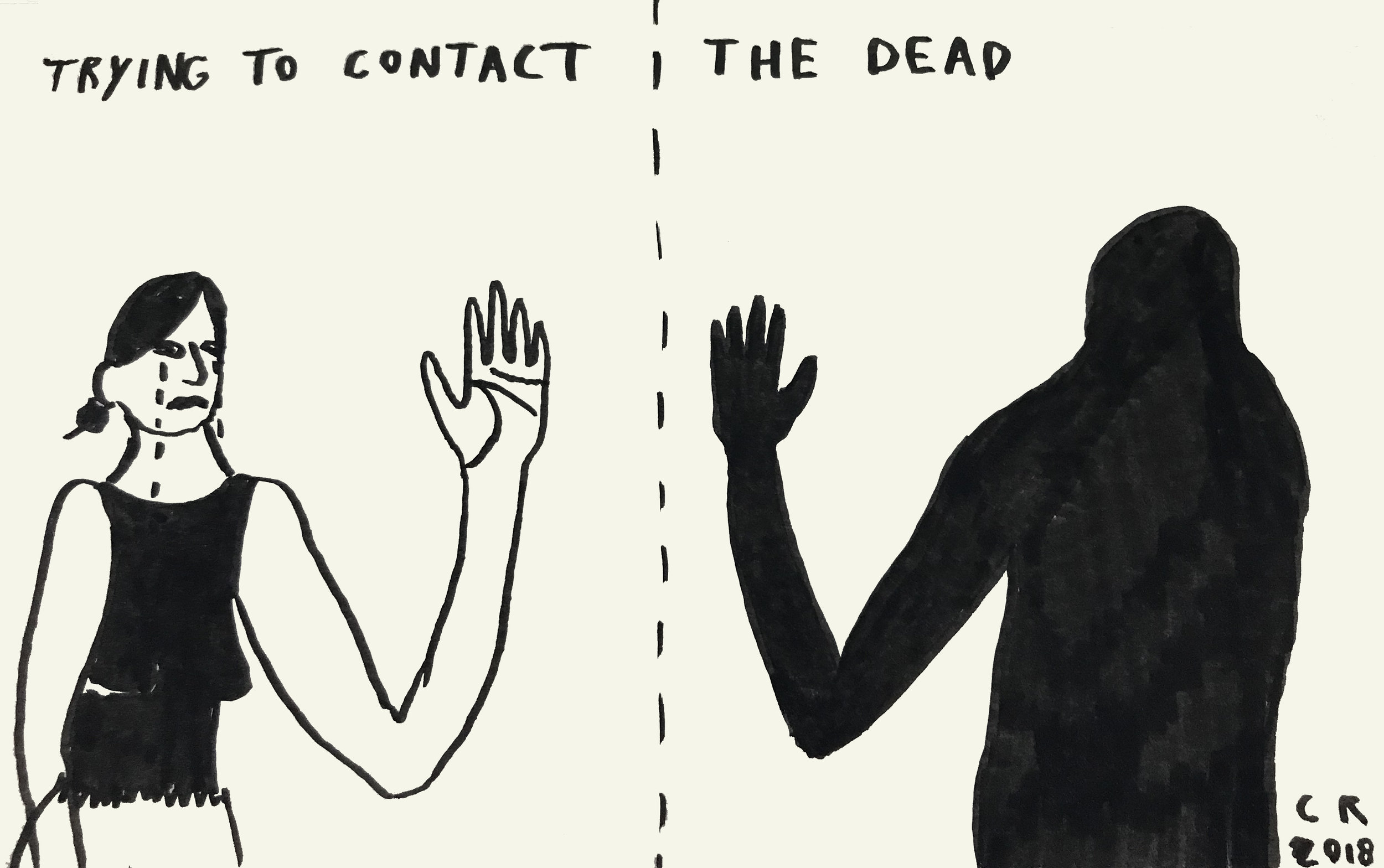 Trying to Contact the Dead