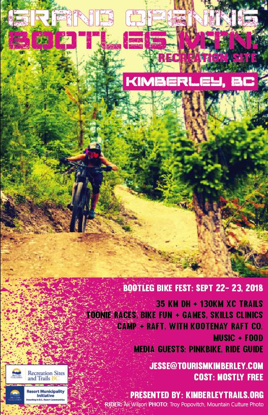 SATURDAY, SepT 22nd + Sunday Sept 23rd - Bootfest | Want to be among the first to ride BC's newest downhill mountain bike network? Come join us to celebrate the official grand opening of Kimberley's newest trail network at Bootleg Mountain.Bootleg has mostly advanced (black) trails but also some really fun green and blue downhill trails too. In addition, Kimberley has 165+ km more of xc and downhill trails.Come on out and enjoy some toonie enduro races, clinics, fun races, food trucks, music and more!* Hosted by Kimberley Trails Society
