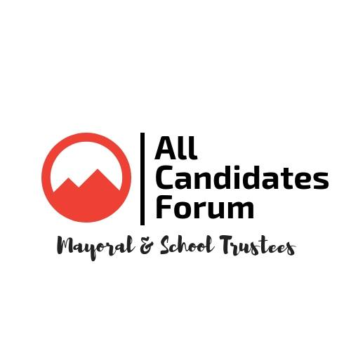 TUESDAY, OCTOBER 16th - All Candidates Forum: Mayoral & School Trustees   All are welcome to attend the All Candidates Forum at McKim Middle School. The individuals who are running for Mayor & School Trustee will be there to discuss their platforms, goals and visions for our city as well as answer questions.* Hosted by Kimberley & District Chamber of Commerce