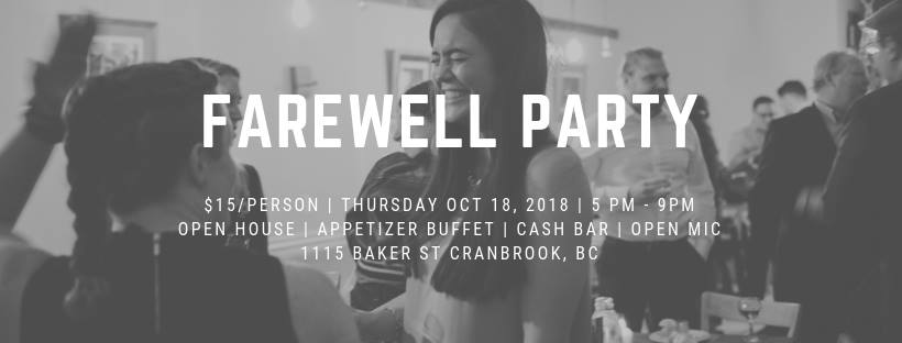 THURSDAY, OCTOBER 18th - Farewell party   With joyful hearts we invite all of the people who have worked with us, laughed with us and enjoyed the experience and food that we brought into our lovely community to celebrate with us one last time at our location at 1115 Baker Street. We will be offering an appetizer buffet ($15/person) and a cash bar. There will also be an open mic for your entertainment! We hope that you will all join us for this open house style evening and help us celebrate the end of this particular journey.* Hosted by Soulfood