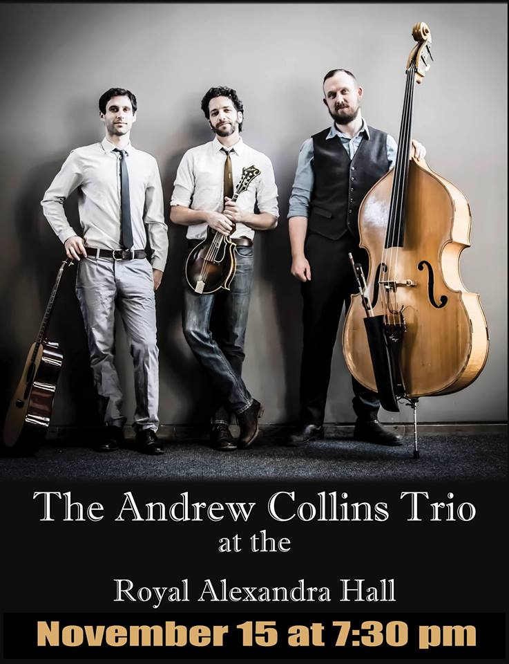 THURSDAY, NOVEMBER 15th - Andrew Collins Trio with Special Guest Redgirl | Thursday November 15 at 7:30 pm At the Royal Alexandra Hall | Mando maestro Andrew Collins finds himself – through no actual fault of his own – at the epicentre of Canada's burgeoning acoustic/roots music scene. That's not to mention the fact that this prolific, robust performer – comfortable on mandolin, fiddle, guitar, mandola and mandocello – composes, produces, arranges, writes and teaches across multiple genres, including a popular collision of folk, jazz, bluegrass, celtic, and classical.Tickets $35 Regular | $29 Big Ticket | $25 Big Ticket PLUS | Tickets available at keycitytheatre.com* Hosted by Key City Theatre