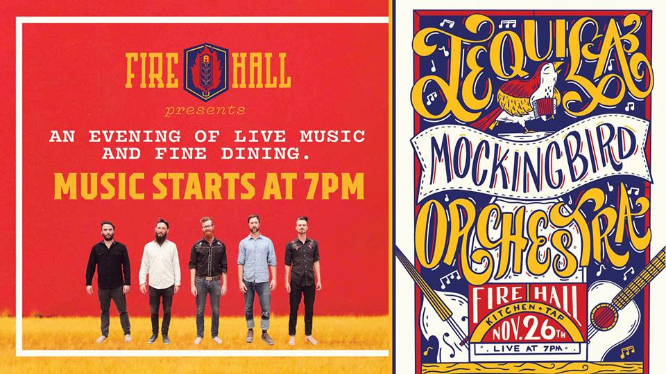MONDAY, NOVEMBER 26th - The Tequila Mockingbird Orchestra Live at FHK&T | Join us for an evening of live music with Tequila Mockingbird Orchestra! We'll be serving up pints of tasty beer and delicious food as well. It's gonna be a night for the books!The Tequila Mocking Orchestra are a collection of musicians, linked by common sonic journeys and familial ties. It doesn't matter much how they got here, but rather that they are travelling with each other. Now they are here in the room with you, the way music in the folk tradition always is, to bring people together; to share real flesh, blood and feeling. They'll weave accordions and bass, with melodies and music makers gleaned from their wanderings. Here are the troubadours to remind you that this music (no matter what kind of device it ends up on) could not exist without warm bodies in search of harmony.* Hosted by Fire Hall Kitchen & Tap and The Tequila Mockingbird Orchestra