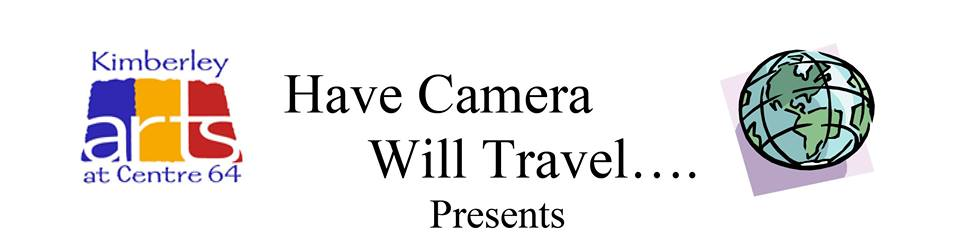 """TUESDAY, January 22nd - Have Camera Will Travel 