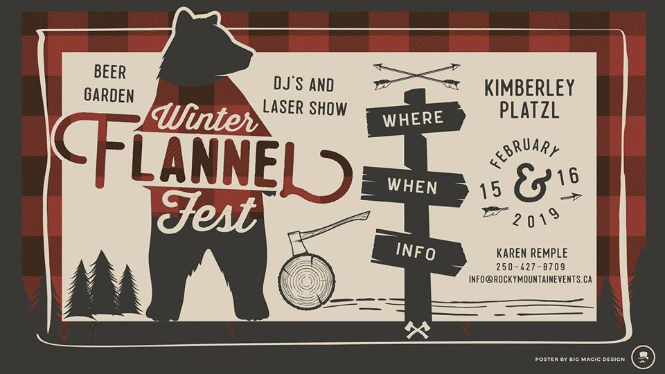 "Friday, Feb 15th + Saturday Feb 16th - Flannel Fest 2019 | Kimberley Winter ""Flannel Fest"" is happening in the platzl. Friday night ""Snow Rave"" will light up the platzl with music and lazer lights, this is a not to be missed event. Saturday will be a day of games, vendors, music, races through the platzl and much more. This extraordinary winterfest is planned for years to come for locals and tourists alike to enjoy our one light town and embrace winter! Flannel wearing is encouraged!* Hosted by Flannel Fest 2019"