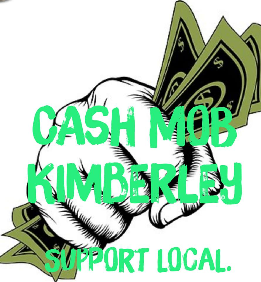THURSDAY, April 11th - Cash Mob Kimberley - April Edition | Mark your calendars!!! We're doing double local this month! April's Cash Mob is happening Thursday, April 11 @ 7pm.Meet at the Platzl Gazebo. Come prepared to mob one of our many amazing local businesses with a minimum of 20$. After shopping, join us for an