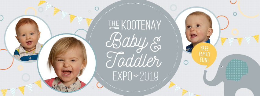 Saturday, April 27th - Kootenay Baby & Toddler Expo 2019 | The Baby Expo is Back! After a hiatus in 2018 we are SO EXCITED to announce that this one of a kind Kootenay event is ready to go for 2019!For all parents, expecting parents, kids, toddlers, aunties and uncles, grand parents and more, this event will highlight local Kootenay based business that offer prodcuts and services to help your kids (and kid wranglers ;) to be Happy and Healthy!* Hosted by The Kootenay Baby and Toddler Expo, Dr. Katelyn Mudry - Naturopathic Family Medicine, Mandala Birth, and Ground Floor Coworking Space